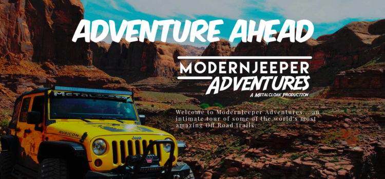 Announcing the ModernJeeper Adventures — first up Moab, Utah!